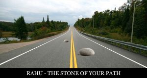 Rahu – The Stone of your Path