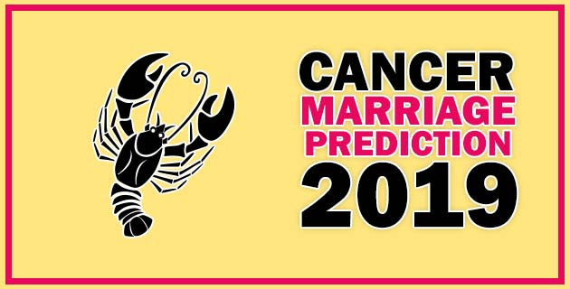 Cancer Marriage Horoscope Prediction 2019