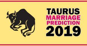 Taurus Marriage Horoscope 2019