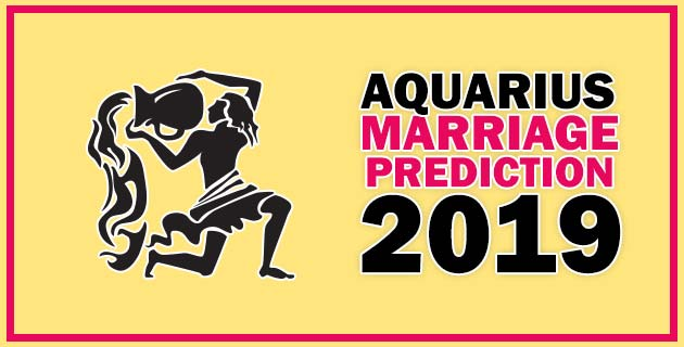 Aquarius Marriage Horoscope 2019 | Kundali Reading for