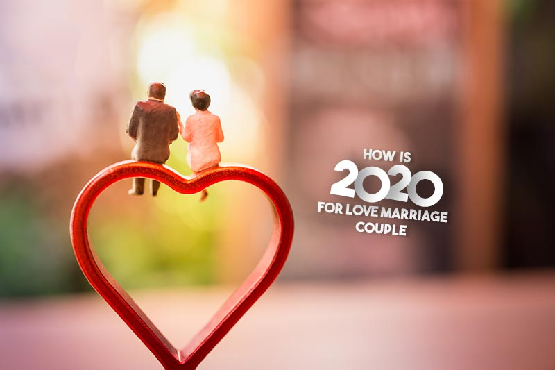 How this year will be for Love Marriage couples